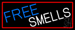 Free Smells LED Neon Sign
