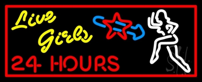 Live Girls 24 Hrs LED Neon Sign