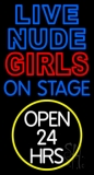Live Nude Girls On Stage 24 Hrs LED Neon Sign