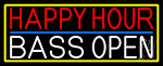 Happy Hour Bass Open With Yellow Border Neon Sign