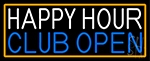 Happy Hour Club Open With Orange Border Neon Sign