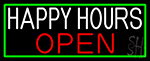 Happy Hours Open With Green Border Neon Sign