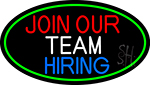 Join Our Team We Are Hiring Oval With Green Border Neon Sign