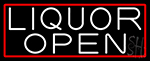 Liquor Open With Red Border Neon Sign
