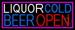 Liquors Cold Beer Open With Pink Border Neon Sign