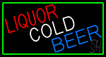 Liquors Cold Beer With Green Border Neon Sign