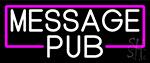 Message Pub Neon Sign