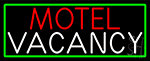 Motel Vacancy With Green LED Neon Sign