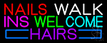 Nails Walk Ins Welcome Hairs LED Neon Sign