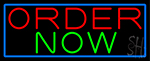 Order Now With Blue Border LED Neon Sign