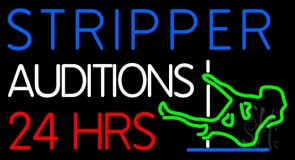 Stripper Auditions 24 Hrs LED Neon Sign