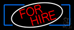 Round For Hire Neon Sign