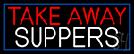 Take Away Suppers With Blue Border LED Neon Sign
