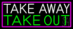 Take Away Take Out With Pink Border LED Neon Sign