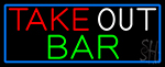 Take Out Bar With Blue Border LED Neon Sign