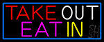 Take Out Eat In With Blue Border LED Neon Sign