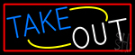Take Out With Red Border LED Neon Sign