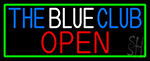 The Blue Club Open With Green Border Neon Sign