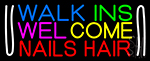 Walk Ins Welcome Nails Hair LED Neon Sign