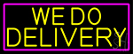 We Do Delivery With Pink Border LED Neon Sign