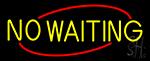 Yellow No Waiting LED Neon Sign