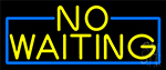 Yellow No Waiting With Blue Border LED Neon Sign