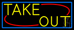 Yellow Take Out With Blue Border LED Neon Sign