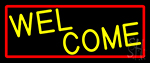 Yellow Welcome With Red Border LED Neon Sign