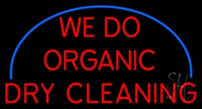 We Do Organic Dry Cleaning LED Neon Sign