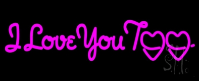 Pink I Love You Too LED Neon Sign