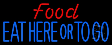 Food Eat Here Or To Go LED Neon Sign