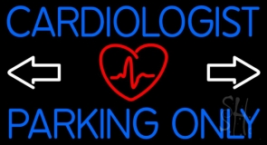 Cardiologist Parking Only LED Neon Sign