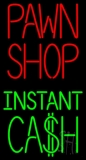 Pawn Shop Instant Cash LED Neon Sign
