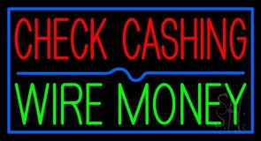 Check Cashing Wire Money LED Neon Sign