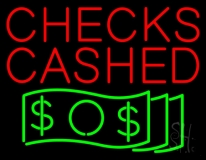 Checks Cashed Dollar Bills LED Neon Sign
