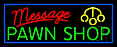 Custom Made Pawn Shop LED Neon Sign