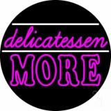 Delicatessen More LED Neon Sign