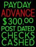 Payday Advance Post Dated Checks Cashed LED Neon Sign