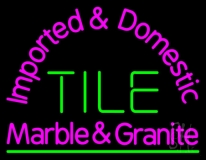 Imported And Domestic Tile Marble And Granite LED Neon Sign