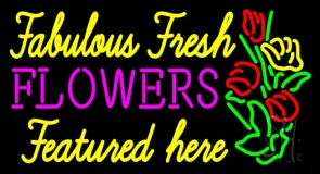 Fabulous Fresh Flowers Featured Here LED Neon Sign