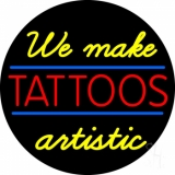 We Make Tattoos Artistic LED Neon Sign