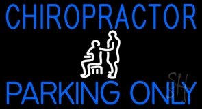 Chiropractor Parking Only LED Neon Sign