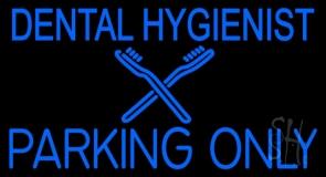Dental Hygienist Parking Only LED Neon Sign