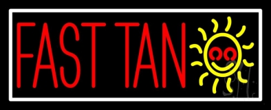 Fast Tan With White Border LED Neon Sign