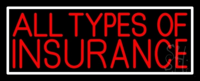 All Types Of Insurance with White Border LED Neon Sign