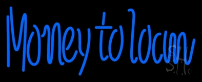 Money To Loan LED Neon Sign
