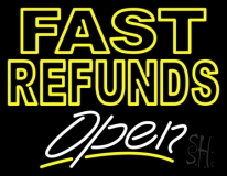 Fast Refunds Open LED Neon Sign