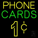 Phone Cards 1 Cent LED Neon Sign