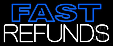 Fast Refunds LED Neon Sign