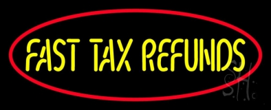 Oval Fast Tax Refunds LED Neon Sign